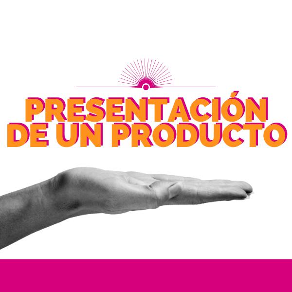 Presentación de un producto o servicio